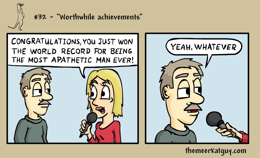 Worthwhile achievements
